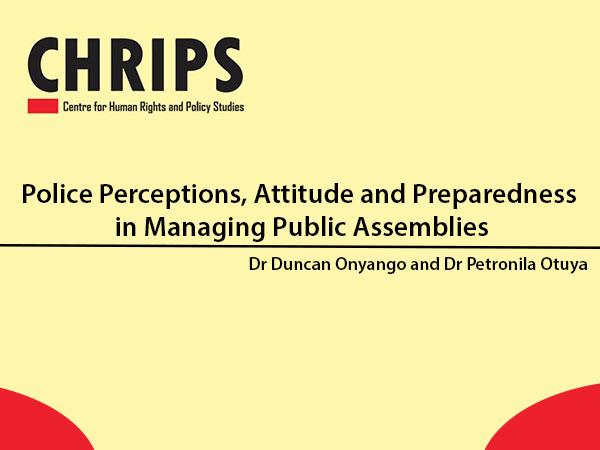 Police Perceptions Attitude and Preparedness in Managing Public Assemblies